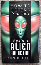 How to defend yourself against alien abduction by Ann Druffel (1999)