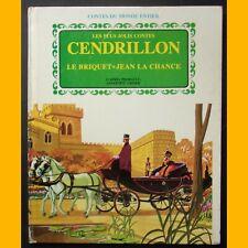 Les plus jolis Contes CENDRILLON — LE BRIQUET — JEAN LA CHANCE 1977