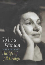 To Be a Woman: The Life of Jill Craigie, Rollyson, Carl E., New Book