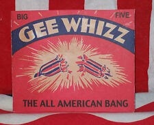BIG FIVE GEE WHIZZ THE ALL AMERICAN BANG  HISTORICAL FIRECRACKER BOX REPLICA