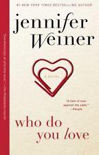Who Do You Love: A Novel Weiner, Jennifer Paperback