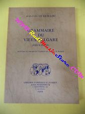 book libro Jean Yves Le Guillou GRAMMAIRE DU VIEUX BULGARE francese (L14)