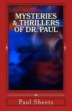 MYSTERIES and THRILLERS of DR. PAUL : Six Thrilling Tales of Suspense by Paul...
