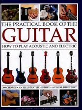 The Practical Book of the Guitar : How to Play Acoustic and Electric - 300...