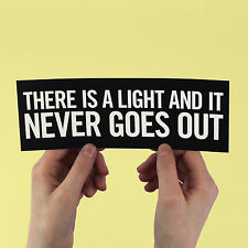 "The Smiths ""There Is a Light That Never Goes Out"" Sticker! Morrissey, strangeway"