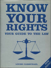 Know Your Rights - Your Guide to the Law by Louise Carmichael