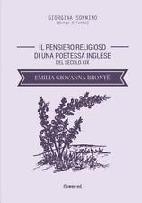 Il Pensiero Religioso Di una Poetessa Inglese Del Secolo XIX. Emilia Giovanna...