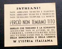 Irredentismo - Volantino Istria - Istriani! non temiamo Tito