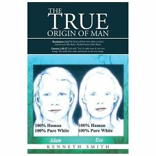 The True Origin of Man by Kenneth Smith (2013, Paperback)