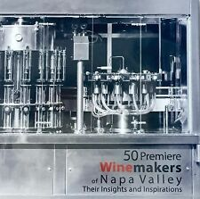 50 Premiere Winemakers of Napa Valley: Their Insights and Inspirations