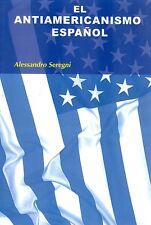 El antiamericanismo español. Alessandro Seregni. Editorial Síntesis.