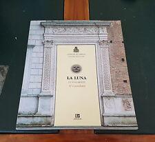LA LUNA E I SUOI ARTISTI AL CASTELLARE (Comune di Urbino) – Ed. Fioroni *2003*