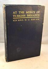 AT THE MERCY OF TURKISH BRIGANDS 1922 1st Edition Armenian Genocide Adana Hadjin