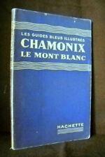 Guide Bleu Illustré CHAMONIX & Mont BLANC Haute Savoie Rhone Alpes Montagne 1947