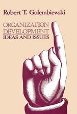 Organization Development : Ideas and Issues by Robert T. Golembiewski (2008,...
