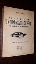 LA VIE SECRETE D'ANTOINE DE SAINT-EXUPERY - Ou la parabole du Petit Prince 1948