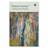 """Grand Country"". Fred Williams in Gippsland. LTD ED 500 copies - NEW COPY!"