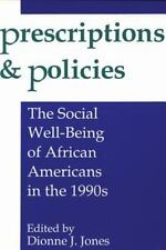 Prescriptions and Policies: Social Well-being of African Americans in the 1990's