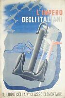 Il Libro della V^ Classe Elementare - L'Impero degli Italiani - ed. 1940