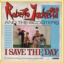 """ROBERTO JACKETTI AND THE SCOOTERS """" I SAVE THE DAY """"45 GIRI NUOVO CARRERE 1984"""