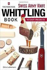 Victorinox Swiss Army Whittling Knife Book 43 Easy Projects By Chris 17005 *NEW*