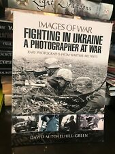 48.IMAGES OF WAR: FIGHTING IN UKRAINE (2016)  LN     A PHOTOGRAPHER AT WAR RA