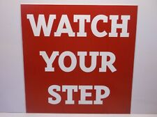"(11) ""Watch Your Step"" Etched Signs"