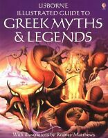 The Usborne Illustrated Guide to Greek Myths and Legends,Cheryl Evans, Anne Mil