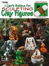 CAN'T BELIEVE I'M SCULPTING CLAY FIGURES-Polymer/Sculpey/Fimo/Premo Craft Book