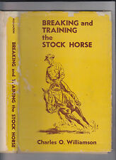 BREAKING AND TRAINING THE STOCK HORSE-WILLIAMSON-1ST 1950-HB/DJ SIGNED CLASSIC