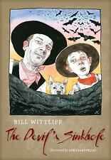 The Devil's Sinkhole by William D. Wittliff and Bill Wittliff (2016, Hardcover)