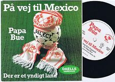 PAPA BUE På Vej Til Mexico Danish 45PS 1985 Football World Cup