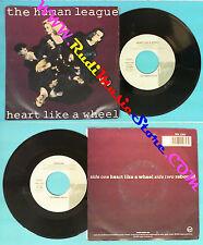 LP 45 7'' THE HUMAN LEAGUE Heart like a wheel Rebound 1990 italy no cd mc dvd