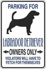 """Metal Sign Parking For Labrador Retriever Owners Only 8"""" x 12"""" Aluminum S320"""