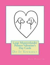 Large Munsterlander Pointer Valentine's Day Cards : Do It Yourself by Gail.