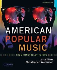 American Popular Music : From Minstrelsy to MP3 by Starr & Waterman 3rd Edition!