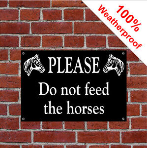 Please do not feed the horses sign 5027 Waterproof Solvent Resistant notice