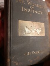 The Wonders Of Instinct,  Psychology Of Insects By J. H. Fabre 4th imp Jan 1919