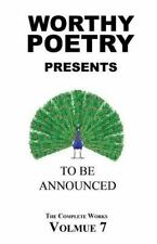 The Complete Works: WORTHY POETRY: to Be Announced by Michael Worthy (2016,...