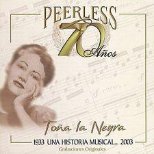 "Toña ""La Negra"" : 70 Anos Peerless Una Historia Musical CD"
