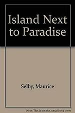 Island Next to Paradise by Selby, Maurice