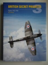 British Secret Projects 3: Fighters 1935-1950 - Tony Buttler