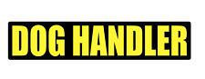 DOG HANDLER Sticker Head  K9 Unit DOG SECURITY SIA PATROL magnet 300mm x1