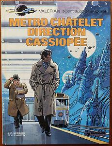 VALÉRIAN T 9 Métro Châtelet direction Cassiopée 1980 Christin Mézières EO