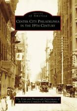 Images of America: Center City Philadelphia in the 19th Century by The Print...