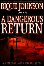A Dangerous Return by Rique Johnson (2007 Paperback) 3rd Book in Detective Serie