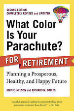 What Color Is Your Parachute? for Retirement, Second Edition: Planning a Prosper