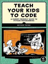 NEW Teach Your Kids to Code: A Parent-Friendly Guide to Python Programming