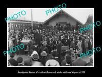 POSTCARD SIZE PHOTO OF SANDPOINT IDAHO PRESIDENT ROOSEVELT AT RAILROAD c1911
