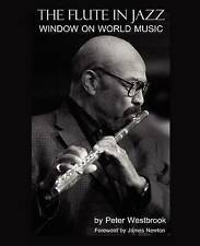 NEW The Flute in Jazz: Window on World Music by Anthony Peter Westbrook